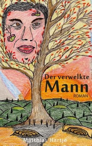 Der verwelkte Mann von Hartje,  Matthias