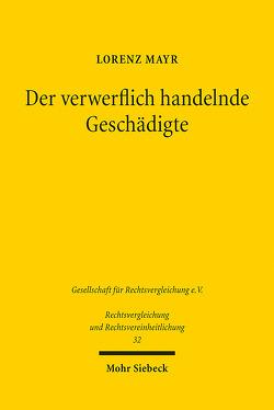 Der verwerflich handelnde Geschädigte von Mayr,  Lorenz