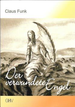 Der verwundete Engel von Funk,  Claus