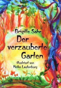 Der verzauberte Garten von Laufenburg,  Heike, Sahr,  Brigitte