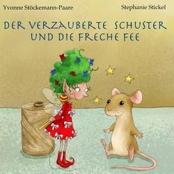 Der verzauberte Schuster und die freche Fee von Göttinger 7,  Lions Club, Stickel,  Stephanie, Stöckemann-Paare,  Yvonne