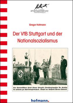 Der VfB Stuttgart und der Nationalsozialismus von Hofmann,  Gregor