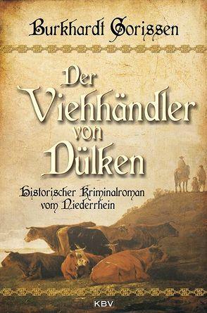 Der Viehhändler von Dülken von Gorissen,  Burkhardt