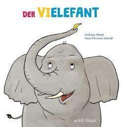Der Vielefant von Német,  Andreas, Schmidt,  Hans-Christian