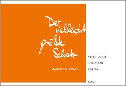Der vielleicht größte Schatz von Mirwald,  Markus