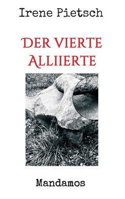Der vierte Alliierte von Pietsch,  Irene