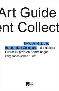Der vierte BMW Art Guide by Independent Collectors von Barillà,  Silvia Anna, Büsing,  Nicole, Forbes,  Alexander, Fulton,  Jeni, Klaas,  Heiko, Meixner,  Christiane, Reimers,  Anne, Volz,  Sylvia Dominique