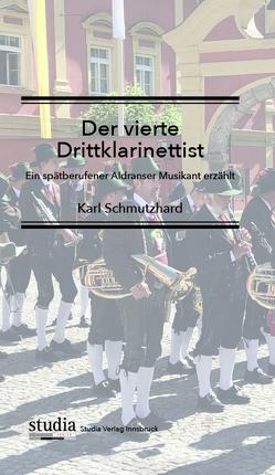 Der vierte Drittklarinist von Schmutzhard,  Karl
