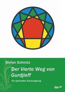 Der Vierte Weg von Gurdjieff von Schmitz,  Stefan
