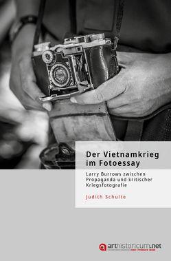 Der Vietnamkrieg im Fotoessay von Schulte,  Judith