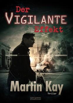 Der Vigilante-Effekt von Freier,  Mark, Kay,  Martin