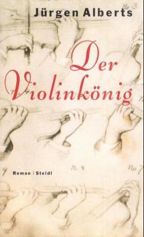 Der Violinkönig von Alberts,  Jürgen