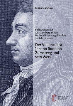 Der Violoncellist Johann Rudolph Zumsteeg und sein Werk von Sturm,  Johannes