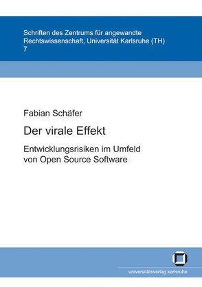 Der virale Effekt: Entwicklungsrisiken im Umfeld von Open Source Software von Schaefer,  Fabian
