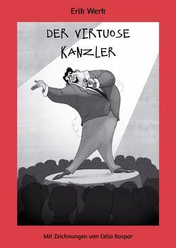 Der virtuose Kanzler von Kaspar,  Celia, Werk,  Erik