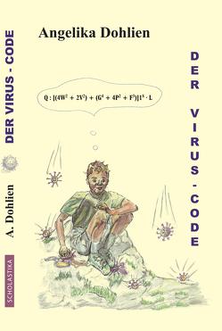 Der Virus – Code von Angelika,  Dohlien