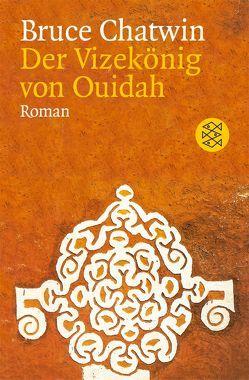Der Vizekönig von Ouidah von Chatwin,  Bruce, Kamp,  Anna
