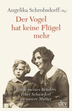 Der Vogel hat keine Flügel mehr von Schrobsdorff,  Angelika