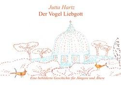 Der Vogel Liebgott von Hartz,  Jutta