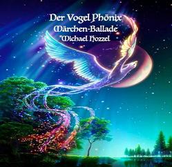 Der Vogel Phönix von Hozzel,  Michael