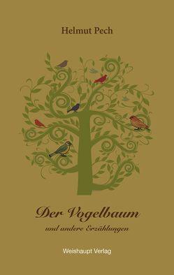 Der Vogelbaum und andere Erzählungen von Pech,  Helmut