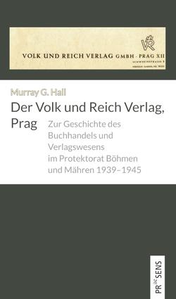 Der Volk und Reich Verlag, Prag von Hall,  Murray G.