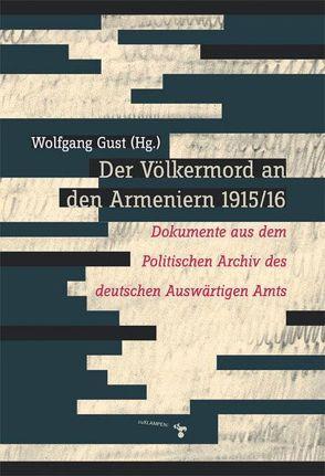 Der Völkermord an den Armeniern 1915/16 von Gust,  Wolfgang