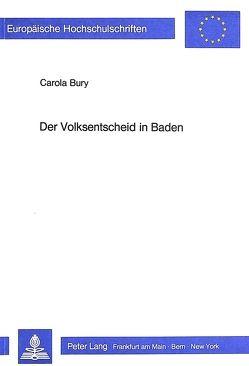 Der Volksentscheid in Baden von Bury,  Carola