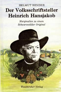 Der Volksschriftsteller Heinrich Hansjakob von Bender,  Helmut