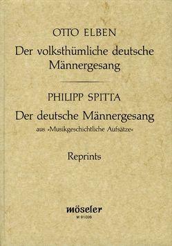 Der volksthümliche deutsche Männergesang (Reprint der 2. Auflage 1887) von Brusniak,  Friedhelm, Elben,  Otto, Krautwurst,  Franz, Spitta,  Philipp