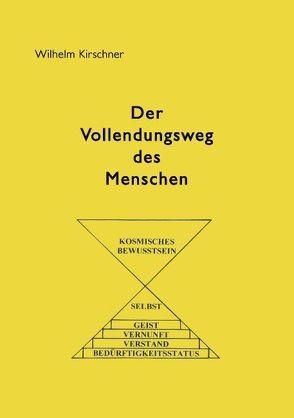 Der Vollendungsweg des Menschen von Kirschner,  Wilhelm