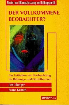 Der vollkommene Beobachter? von Kroath,  Franz, Sanger,  Jack