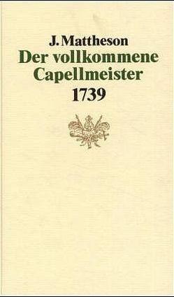 Der vollkommene Capellmeister von Mattheson,  Johann