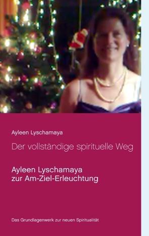 Der vollständige spirituelle Weg von Lyschamaya,  Ayleen