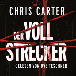 Der Vollstrecker von Carter,  Chris, Teschner,  Uve, Uplegger,  Sybille