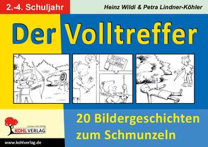 Der Volltreffer von Lindner-Köhler,  Petra, Wildi,  Heinz