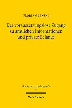 Der voraussetzungslose Zugang zu amtlichen Informationen und private Belange von Penski,  Florian