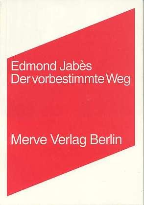 Der vorbestimmte Weg (Le Parcours) von Jabès,  Edmond, Rauschenbach,  Monika