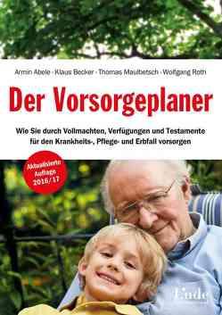 Der Vorsorgeplaner von Abele,  Armin, Becker,  Klaus, Maulbetsch,  Thomas, Roth,  Wolfgang