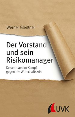 Der Vorstand und sein Risikomanager von Gleißner,  Werner