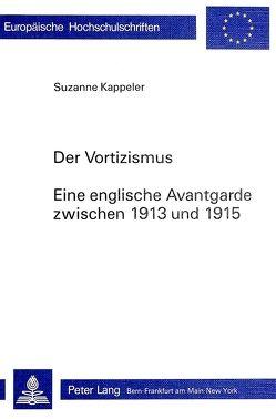 Der Vortizismus. Eine englische Avantgarde zwischen 1913 und 1915 von Kappeler,  Suzanne