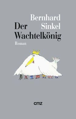 Der Wachtelkönig von Sinkel,  Bernhard