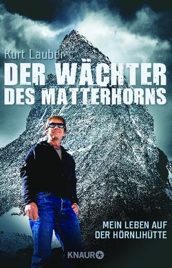 Der Wächter des Matterhorns von Lauber,  Kurt