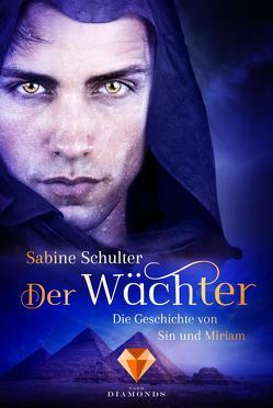Der Wächter (Die Geschichte von Sin und Miriam 2) von Schulter,  Sabine