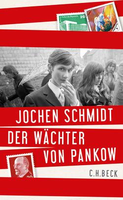 Der Wächter von Pankow von Schmidt,  Jochen