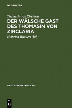 Der wälsche Gast des Thomasin von Zirclaria von Neumann,  Friedrich, Rückert,  Heinrich, Thomasin von Zirclaria