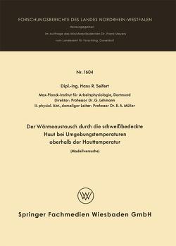 Der Wärmeaustausch durch die schweißbedeckte Haut bei Umgebungstemperaturen oberhalb der Hauttemperatur von Seifert,  Hans Rolf