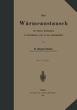 Der Wärmeaustausch im festen Erdboden, in Gewässern und in der Atmosphäre von Schubert,  Johannes