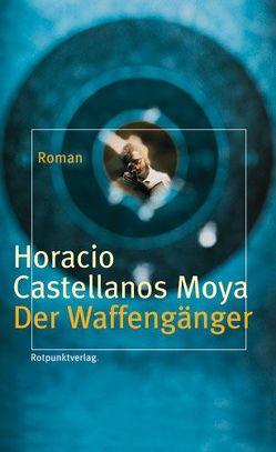 Der Waffengänger von Castellanos Moya,  Horacio, Weiz,  Jan