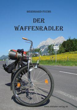 Der Waffenradler von Fuchs,  Bernhard